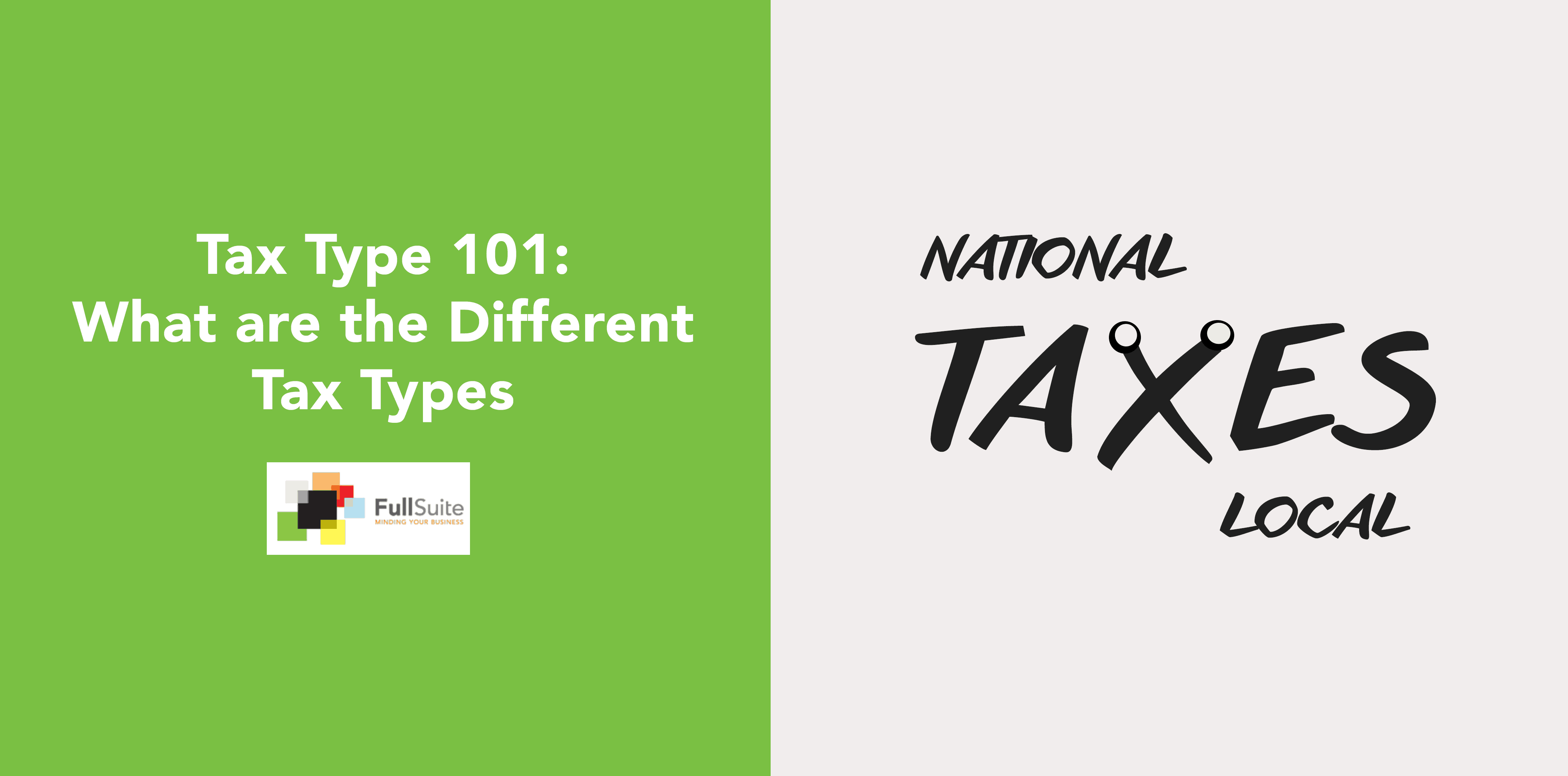Tax Type 101: What are the Different Tax Types