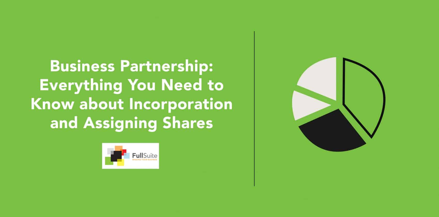 Business Partnership: Everything You Need to Know about Incorporation and Assigning Shares