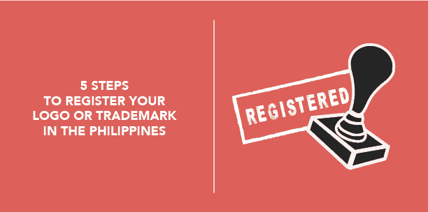 5 Steps to Register Your Logo or Trademark in the Philippines