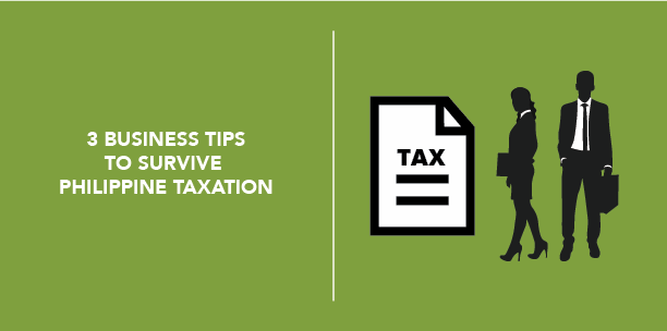 3 Business Tips to Survive Philippine Taxation
