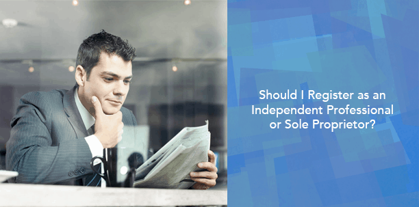 Should I Register as an Independent Professional or Sole Proprietor?