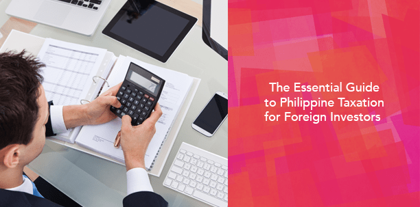 Guide to Philippine Taxation for Foreign Investors